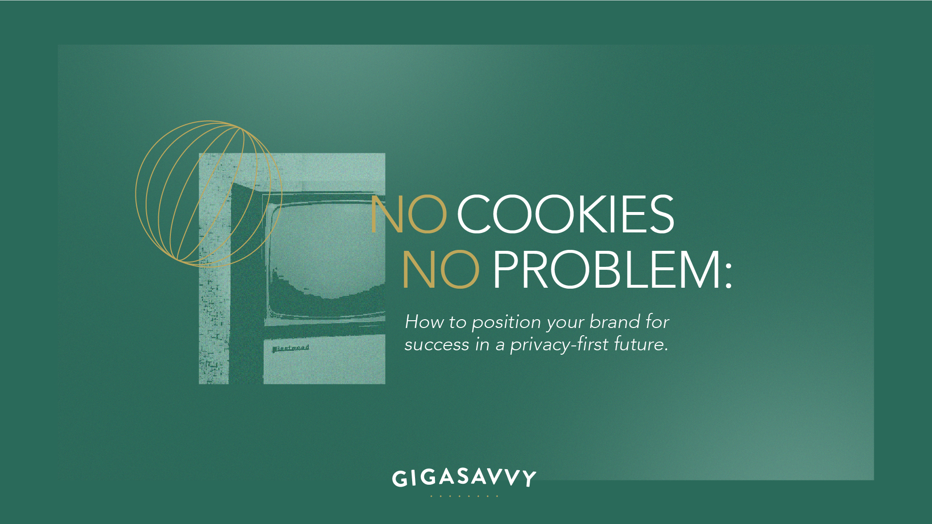 position your brand for success in a post-cookie future