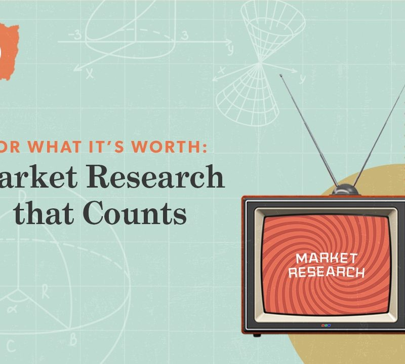 For What It's Worth: Market Research that Counts