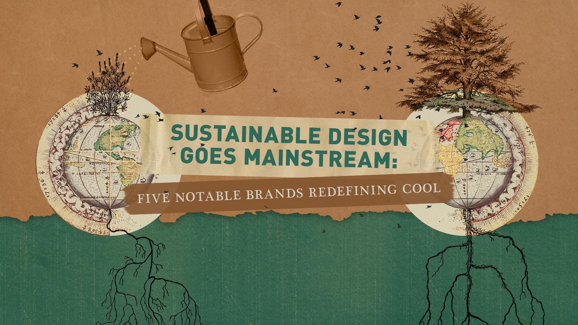 Sustainable Design Goes Mainstream Blog Header