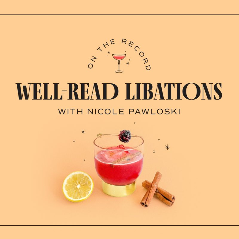 On The Record Well Read Libations With Nicole Pawloski